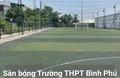 Sân bóng đá TrườngTHPT Bình Phú