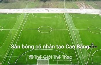 Sân bóng cỏ nhân tạo Khu Gia Binh - Cao Bằng